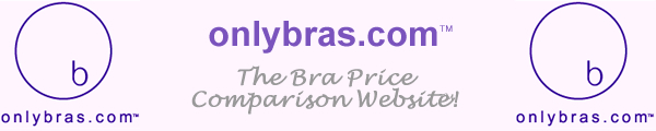 OnlyBras.com - The Bra Price Comparison Website!